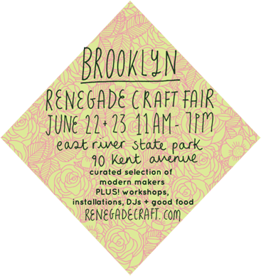 THIS WEEKEND: Renegade Craft Fair Brooklyn!