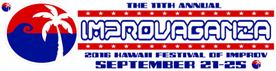 NEXT WEEK: Improv Festival in Hawaii